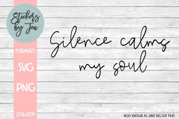 Silence Calms My Soul