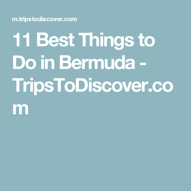 11 Best Things to Do in Bermuda - TripsToDiscover.com