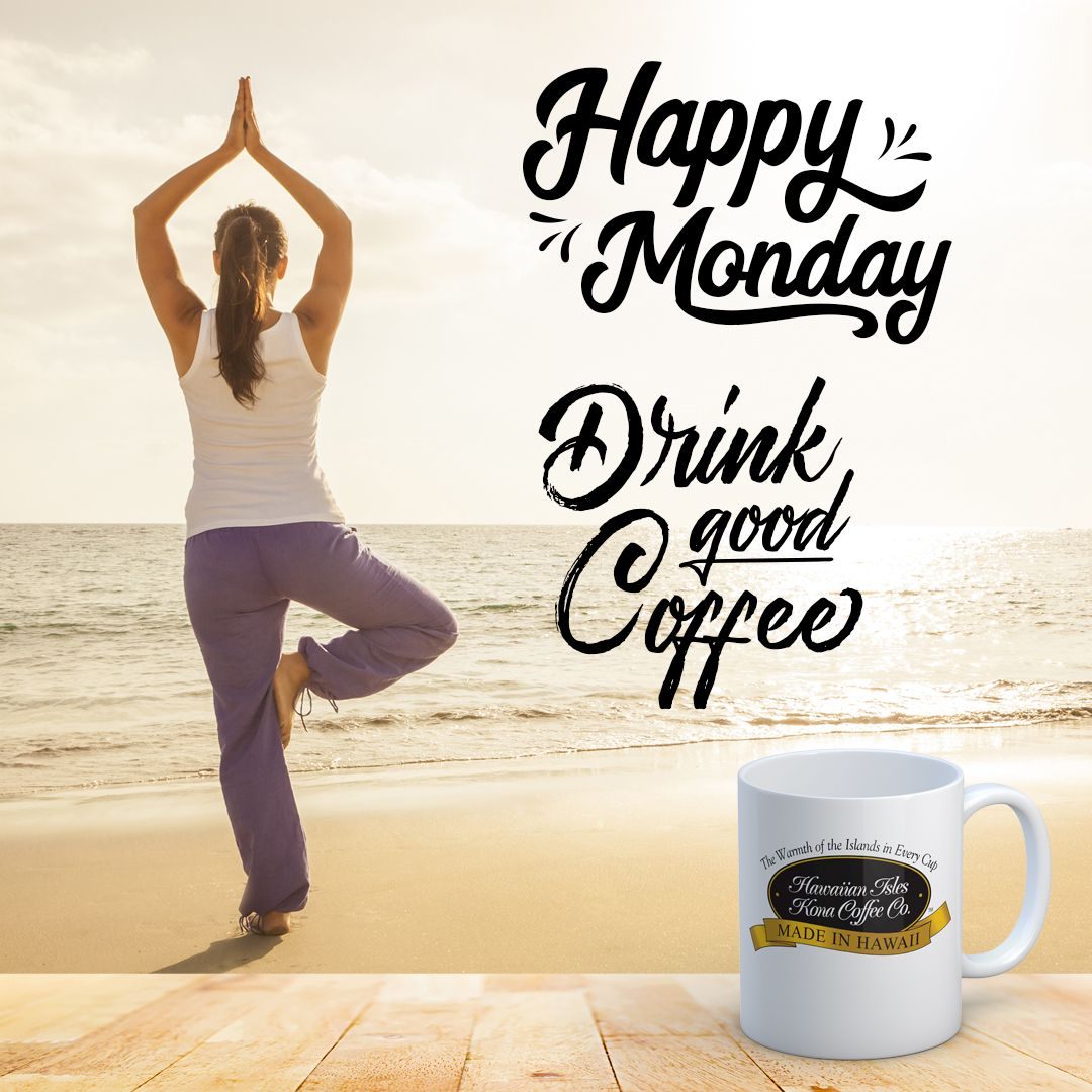 Happy Monday Beach Yoga! Kona Coffee Memes and Quotes
