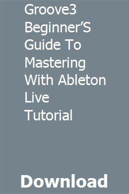Ableton Beginner Download Guide Reddit