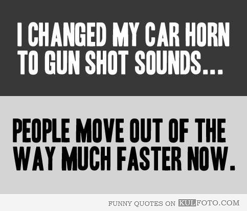 I changed my car horn...LOL!!