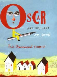 Oscar And The Lady In Pink by Eric-Emmanuel Schmitt