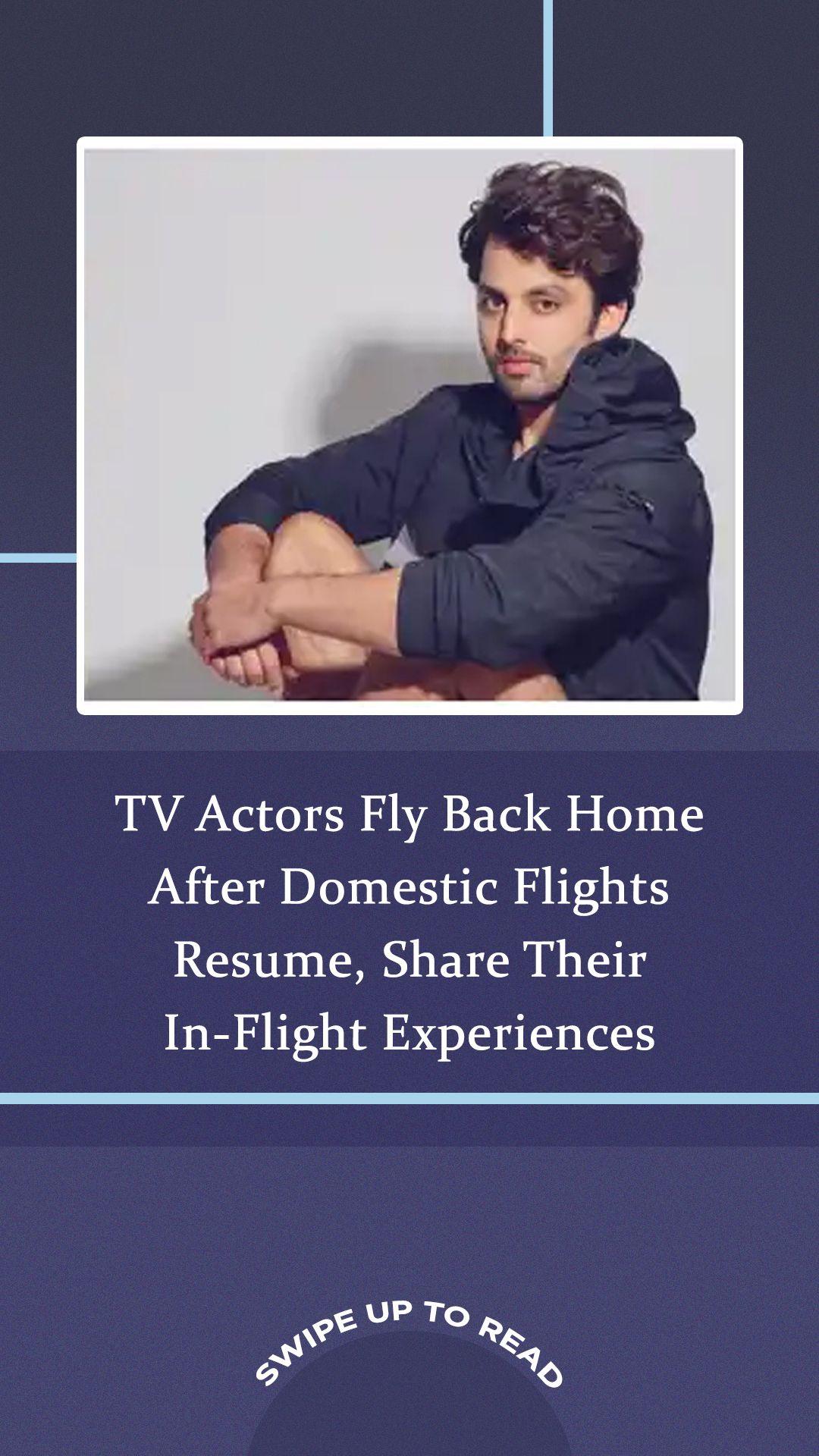 TV Actors Fly Back Home After Domestic Flights Resume