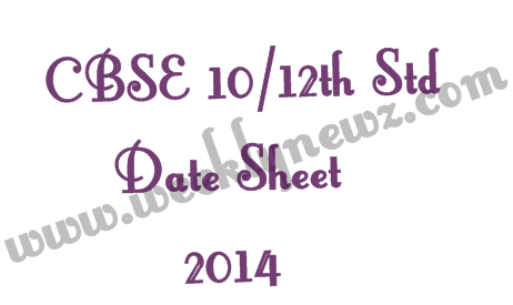 CBSE 10th,12th Std Time Table,Exam scheduled,Date Sheet