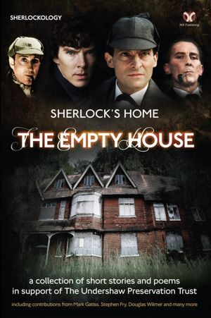 Sherlock S Home The Empty House Stephen Fry Mark Gatiss And 30 More Writers Actors And Contributors Raising A Sherlock Holmes Book Sherlock Sherlock Holmes