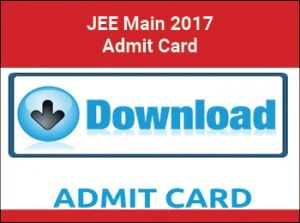 Entrance Exams Presents Jee Main 2017 Admit Card Hall Ticket All Entrance Exam Exam Career Education