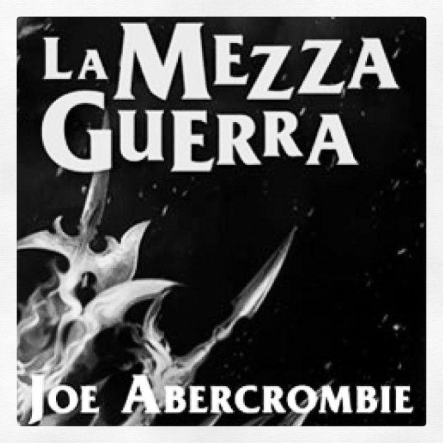 95 - La #Mezza #Guerra (#Trilogia del #Mare #Infranto 3), di Joe #Abercrombie . #LaMezzaGuerra #MareInfranto #JoeAbercrombie #fantasy #leggeremolto  #voglioleggereditutto #semprelibri #leggeresempre #leggere #libro #book #loveread #amorelibri #image #photo #immagine #foto #istabook #istalibro  #viaggiatricepigra