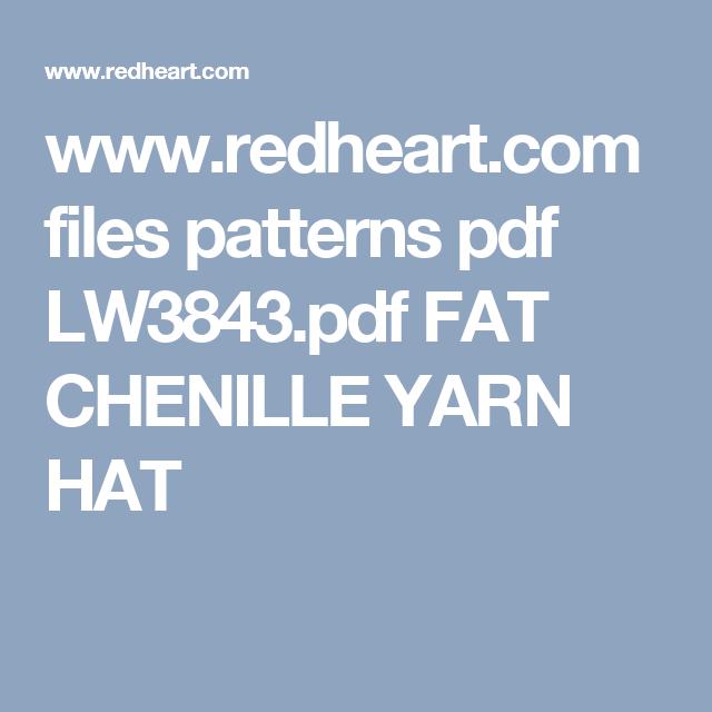 www.redheart.com files patterns pdf LW3843.pdf FAT CHENILLE YARN HAT ...