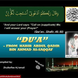 "Compiled by:Compiled by: Zhulkeflee Hj IsmailZhulkeflee Hj Ismail """"And your Lord says: ""Call on (supplicate) Me;And your Lord says: ""Call on (sup. http://slidehot.com/resources/duaof-habibabdulqadirasseqqaf.25480/"