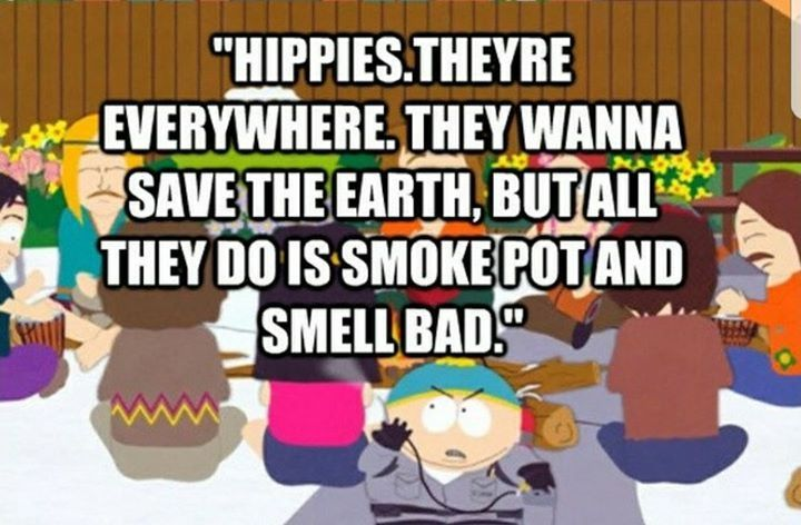 The Hippies Were Right With Images Cartman Quotes Cute Jokes
