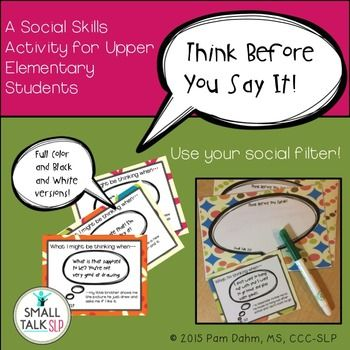 Do you have those kids who seem to have no filter and just say what's on their minds, even if it might sound unkind? Then this is the perfect product for you!Think Before You Say It was designed to be used with single students or groups who are working to improve their social communication skills.
