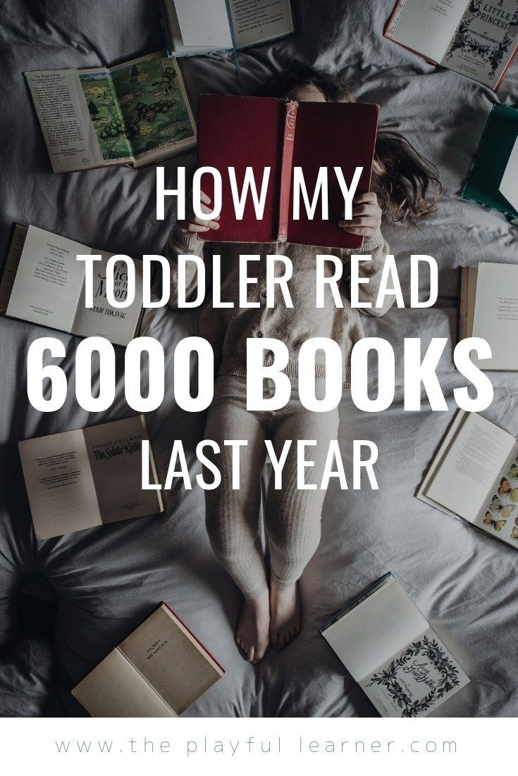 How My Toddler Read 6000 Books Last Year The Playful Learner Books Parent Child Relationship Mom Help How can i help my year old read