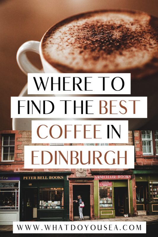 The 15 Best Coffee Shops In Edinburgh A Coffee Lover S Guide In 2020 With Images Best Coffee Shop Foodie Travel Best Coffee