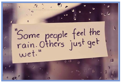 "Search Quotes Endearing Some People Feel The Rainothers Just Get Wet"" Wise Words . Review"