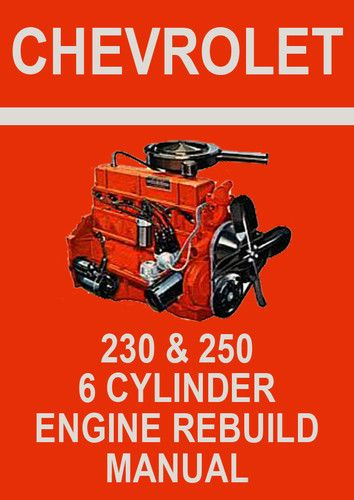 chevrolet 230 and 250 cu in 6 cylinder engine rebuild workshop rh pinterest com Overhaul Manuals Partner 750 haynes techbook chevrolet engine overhaul manual