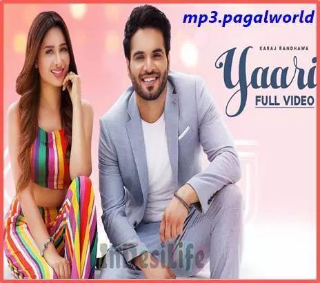 Yaari Lyrics Karaj Randhawa Mp3 Song Download Songs Mp3 Song Download Mp3 Song