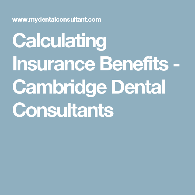 Calculating Insurance Benefits Dental Dental Office Management Dental Practice Management