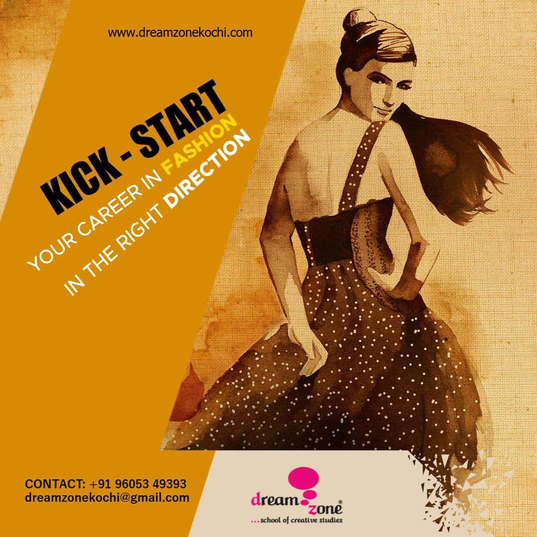 Explore All Career Paths In Fashion Designing With Dreamzone Learn More Https Www Dreamzonekochi Co Graphic Design Course Creative Careers Fashion Design