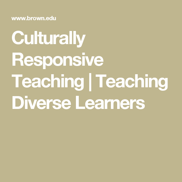 This Website Defines Culturally Responsive Teaching As Well As Lists Characteristics Of Culturally Res Teaching Teaching Cultural Diversity First Year Teaching