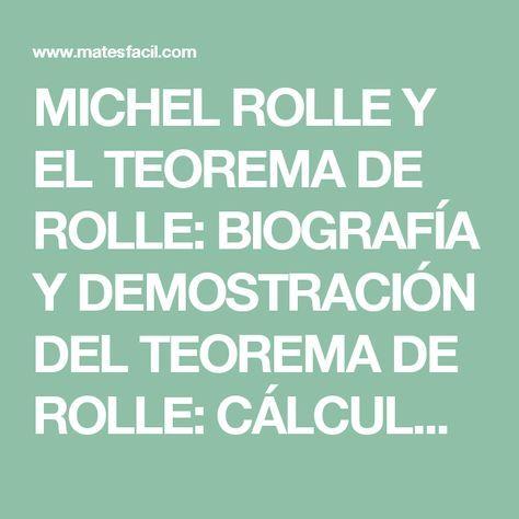 Michel Rolle Y El Teorema De Rolle Biografia Y Demostracion Del