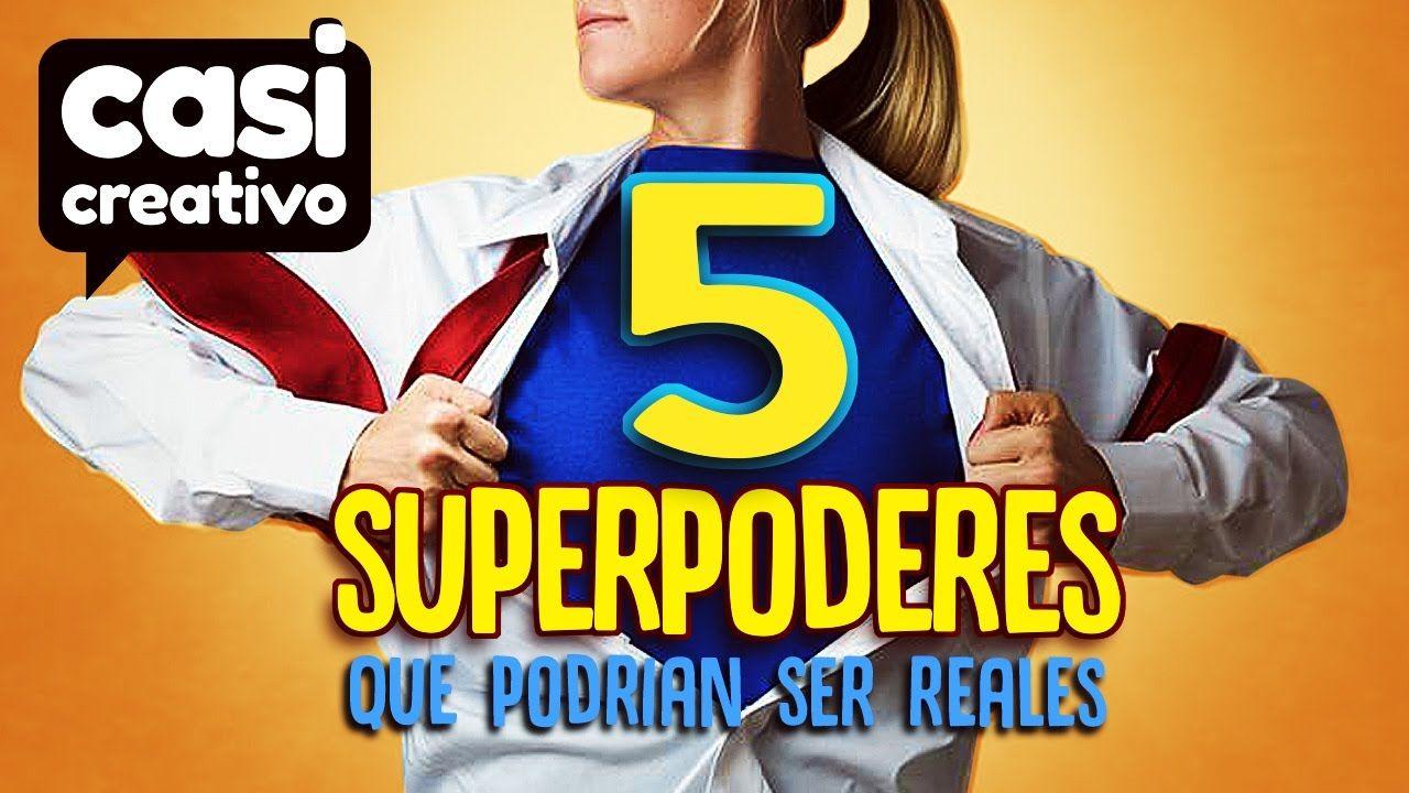 5 Superpoderes que podrían ser reales | Casi Creativo