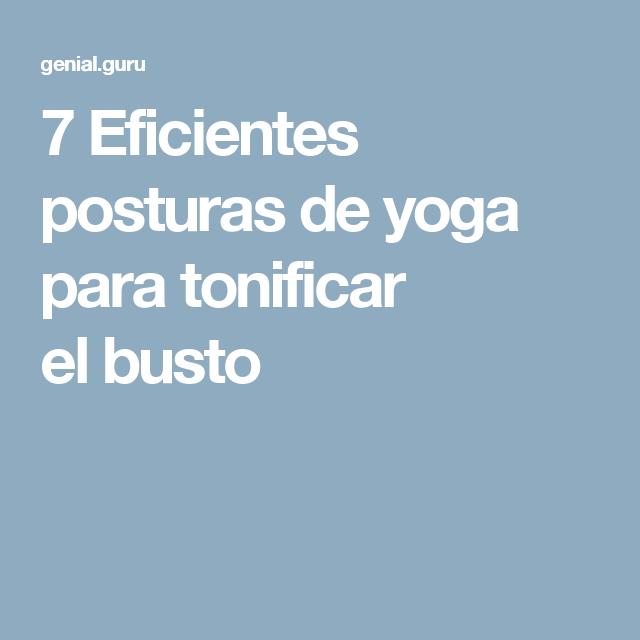 7 Eficientes posturas de yoga para tonificar el busto Posturas De Yoga 2bf6939b38cc