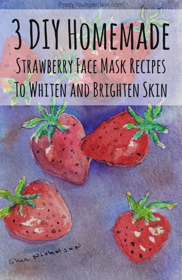 3 DIY Homemade Strawberry Face Mask Recipes to whiten and brighten skin   PrettyYoungerSkin.com
