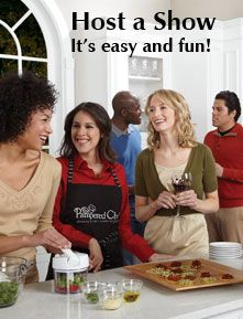 Host a show with me www.pamperedchef.biz/ljones  There's nothing better than having some friends over, letting someone else (this would be me) do to the cooking, and walking away with a ton of FREE products!