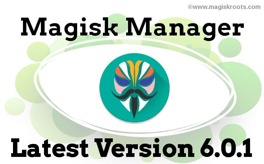 Download the Latest Magisk Manager v6 0 1   Management, Android