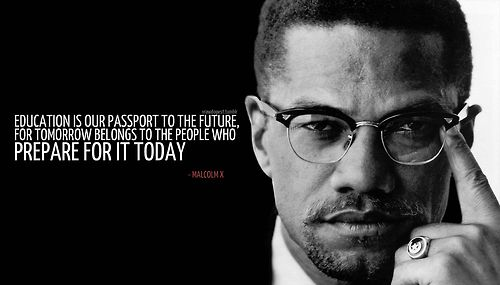 Famous Education Quotes Malcolm X Remember There Is No Better Than Adversityevery Defeat