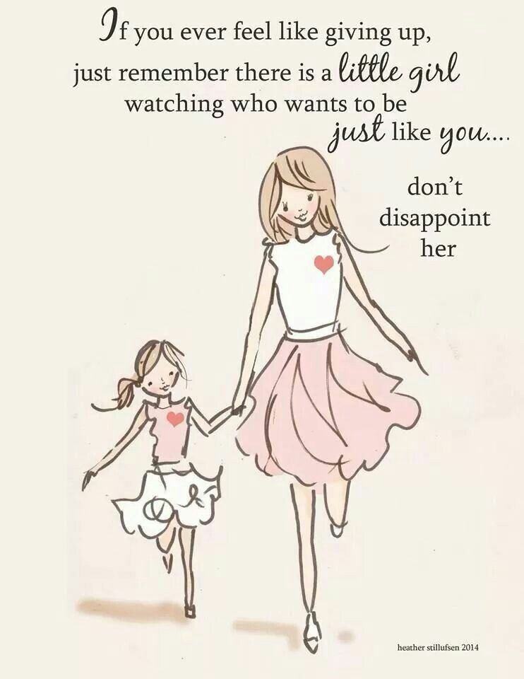 Don T Disappoint Her Daughter Quotes Mother Daughter Quotes Feel Like Giving Up