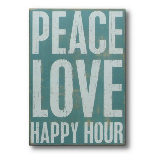 Bar Quotes · Find It At The Foundary   Peace Love Happy Hour Sign