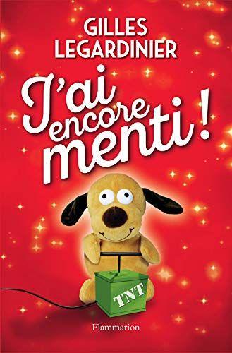 Amazon Fr J Ai Encore Menti Gilles Legardinier