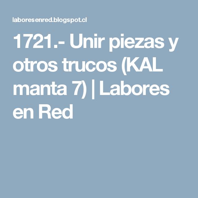 1721.- Unir piezas y otros trucos (KAL manta 7) | Labores en Red