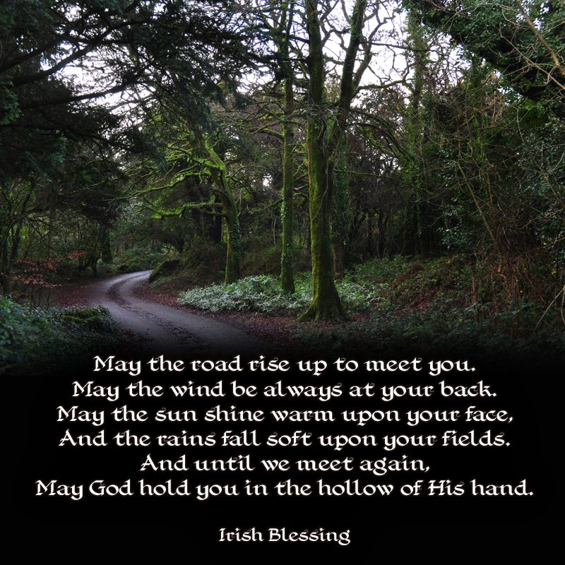 may the road rise up to meet you wind be always with