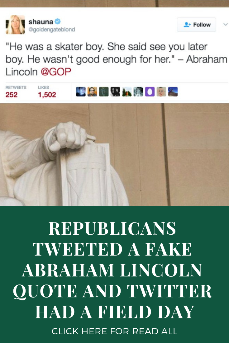 Republicans Tweeted A Fake Abraham Lincoln Quote And Twitter Had A