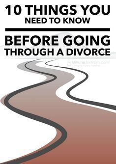 10 Things You Need To Know Before Going Through A Divorce - 5 Minutes for Mom