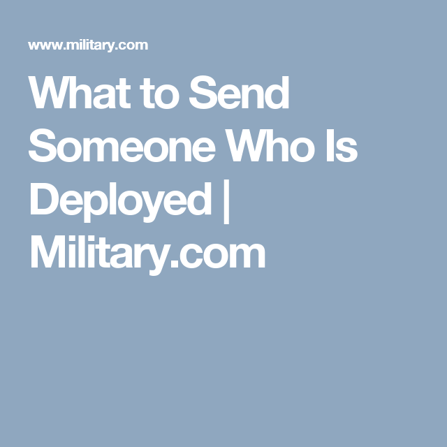 What to Send Someone Who Is Deployed   Deployment, Troops ...
