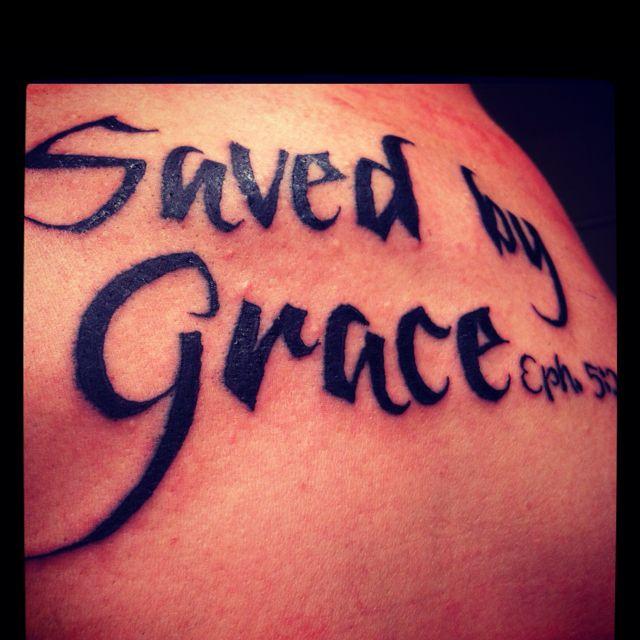 My tattoo, Saved by Grace | Tattoos | Pinterest