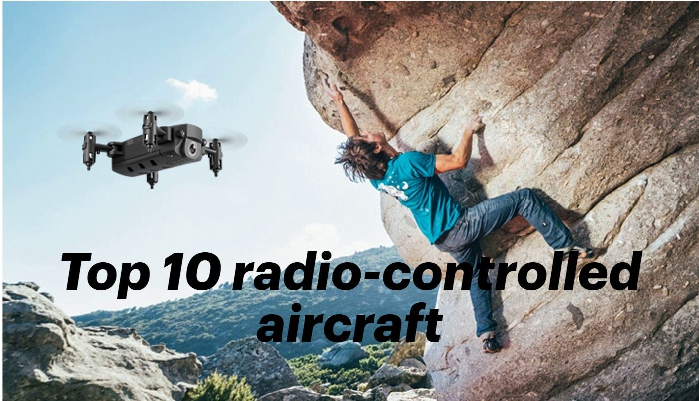 Top 10 radiocontrolled aircraft in 2021 cool gadgets to