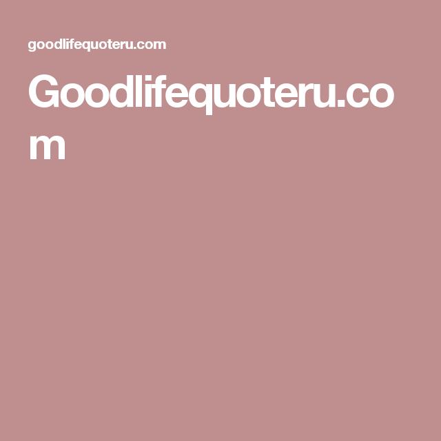 Goodlifequoteru.com