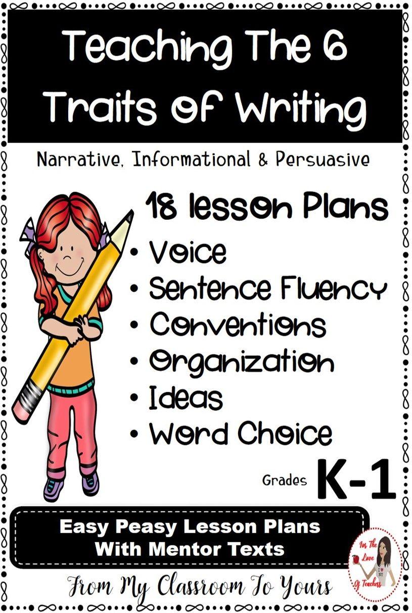 Six Traits Of Writing Narrative Informational Persuasive Gr K 1 Writing Mini Lessons Writing Traits Mentor Texts [ 1213 x 815 Pixel ]