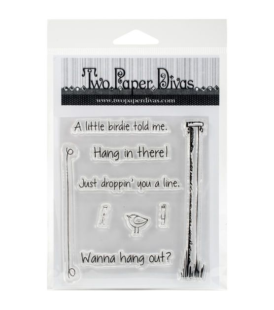 Two Paper Divas Wanna Hang Out Clear Stamp $18 is ridiculous (4.25 x 3.75) but perhaps sayings for line & poles is useful: Hang in there! Just droppin' you a line.
