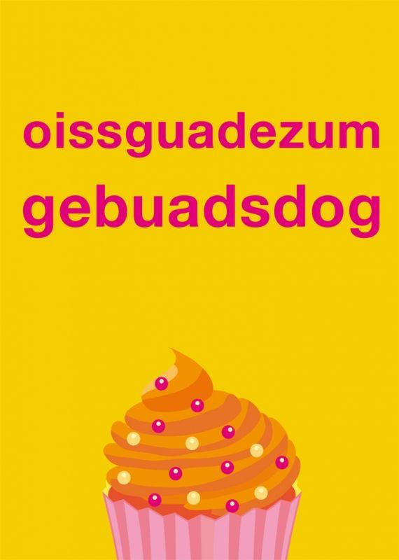 Postkarte: oissguadezumgebuadsdog | BAYRISCH IS G'SCHEIT