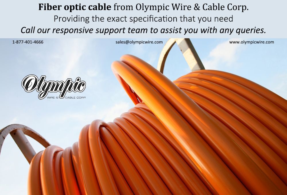 Fiber Optic Cable From Olympic Wire Cable Corp Providing The Exact Specification That You Need Call Our Responsive Supp Fiber Optic Cable Fiber Optic Fiber