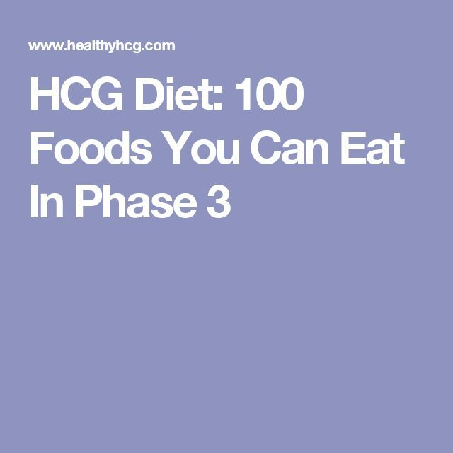 HCG Diet: 100 Foods You Can Eat In Phase 3