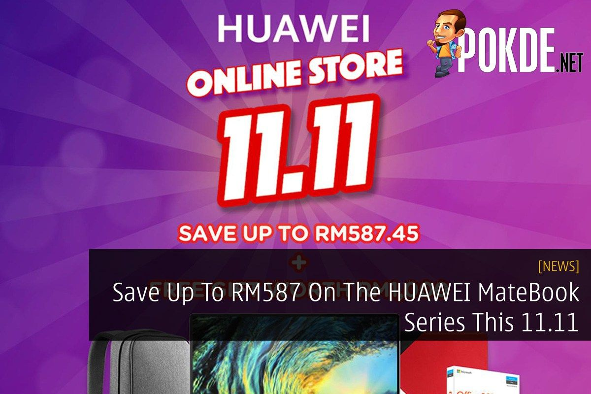 Save Up To RM587 On The HUAWEI MateBook Series This 11 11