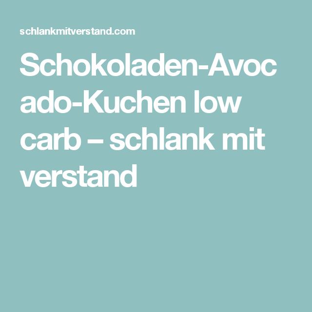 Schokoladen-Avocado-Kuchen low carb – schlank mit verstand