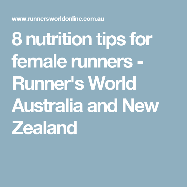 8 nutrition tips for female runners - Runner's World Australia and New Zealand