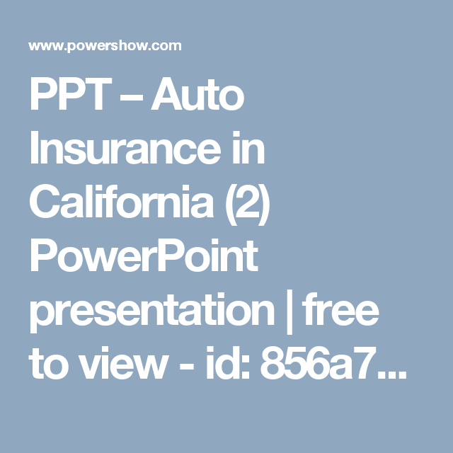 Ppt Auto Insurance In California 2 Powerpoint Presentation